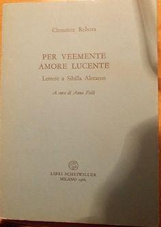 PER VEEMENTE AMORE LUCENTE. LETTERE A SIBILLA ALERAMO di Clemente Rebora, ed. Scheiwiller (1986), bross. edit, prima edizione, esemplare n°1477 di 1500 di un'edizione a tiratura limitata, pp. 93, a cura di Anna Folli, ottimo stato. libreriadeipicentini@gmail.com VENDUTO