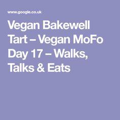 Vegan Bakewell Tart – Vegan MoFo Day 17 – Walks, Talks & Eats