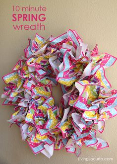 Fast & Easy Spring Wreath using paper napkins.  You could also create different seasonal wreaths using holiday napkins!    http://www.livinglocurto.com/2013/03/spring-wreath/