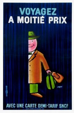 Voyagez a moitie prix Man poster by Savignac Raymond. Lithography from ca Parisposters only offers original vintage posters. Vintage Advertising Posters, Vintage Advertisements, Vintage Posters, French Posters, Saul Bass, Poster Ads, Poster Prints, Travel Posters, Travel Quotes