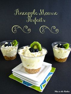 Miss in the Kitchen | Pineapple Mousse Parfaits