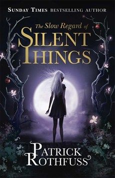 #NewRelease ~ Patrick Rothfuss - The Slow Regard of Silent Things - Orion Publishing Group ~ This is a stunning new novella in the Kingkiller universe, and a genuine must-read for fans, showing us a little of the world from the perspective of Auri, one of its best-loved characters. | ISBN: 9781473209343, Publication date: 28 Oct 2014, Page count: 176