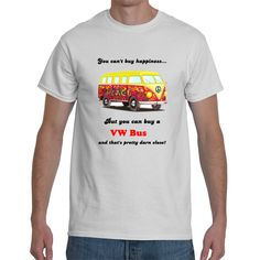 "You+Can't+Buy+Happiness,+But+You+Can+Buy+a+VW+Bus+Men's+T-Shirt  If+you+are+a+VW+Bus+lover,+you're+going+to+love+this+T-Shirt,+featuring+the+quote:""You+can't+buy+happiness...+but+you+can+buy+a+VW+Bus,+and+that's+pretty+darn+close!""  This+tee+will+make+a+great+gift+for+someone+or+a+treat+for..."