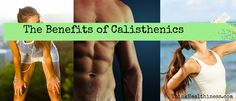 The benefits of Calisthenics