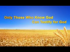 """[The Church of Almighty God] Almighty God's Utterance """"Only Those Who Kn..."""