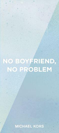 No boyfriend, no problem. #TreatYourself
