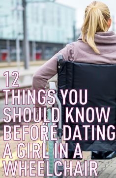 Everything you should know before dating a girl in a wheelchair. >>> See it. Believe it. Do it. Watch thousands of spinal cord injury videos at SPINALpedia.com