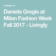 Daniela Gregis at Milan Fashion Week Fall 2017 - Livingly