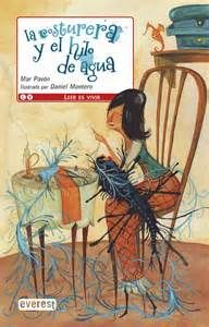 La costurera y el hilo de agua (Leer es vivir)