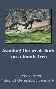 New! Avoiding the weak limb on a family tree:  http://www.examiner.com/article/avoiding-the-weak-limb-on-a-family-tree #genealogy #NationalGenealogyExaminer