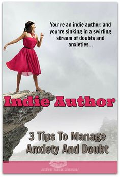 Indie Author: 3 Tips To Manage Anxiety And Doubt http://www.justwriteabook.com/blog/self-publishing/indie-author-3-tips-to-manage-anxiety-and-doubt/