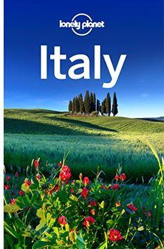 Lonely Planet Italy (Travel Guide) by [Planet, Lonely, Bonetto, Cristian, Blasi, Abigail, Christiani, Kerry, Clark, Gregor, Dixon, Belinda, Garwood, Duncan, Hardy, Paula, Sainsbury, Brendan, Wheeler, Donna]