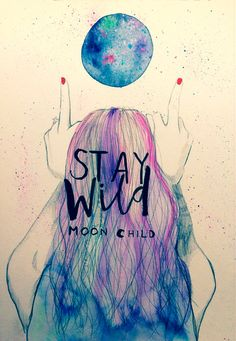 Stay Wild Moon Child A Lovely Journey, Stay Wild Moon Child, Cancerian, Moon Magic, Moon Goddess, You Draw, Stars And Moon, Beautiful Words, Beautiful Moon