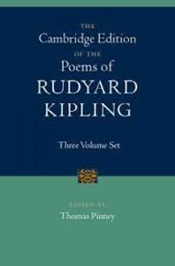 The Cambridge Edition of the Poems of Rudyard Kipling edited by Thomas Pinney (3 Vols)