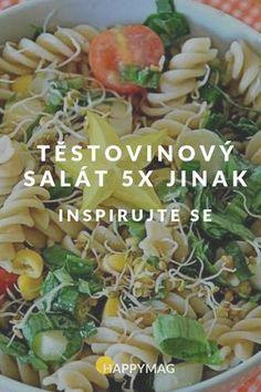 Těstovinový salát za studena se hodí k obědu, k večeři i k svačině. Podívejte se na 5 různých receptů a vyberte si ten nej. #testovinovysalat #recept #salat Cantaloupe, Salads, Fresh, Chicken, Cooking, Recipes, Food, Diet, Meal