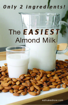 The EASIEST Almond Milk - Only 2 ingredients! | EatNakedNow.com