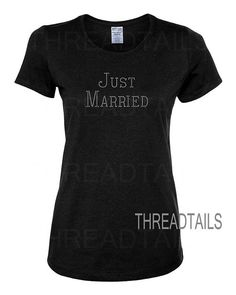 Just Married rhinestone tshirt.  Tops for the new Bride. by Threadtails, $14.00  www.etsy.com/listing/199643522/just-married-rhinestone-t-shirt-tops-for