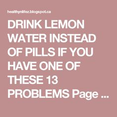 DRINK LEMON WATER INSTEAD OF PILLS IF YOU HAVE ONE OF THESE 13 PROBLEMS Page 2   HEALTHYLIFE