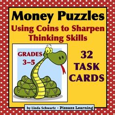 Money Puzzles Task Cards  is a set of 32 Task Cards  that gives your students in Grades 35 a chance to sharpen their thinking skills.  Each Task Card  presents an amount of money and tells students how many coins make up that amount. They have to figure out how many quarters, dimes, nickels, and pennies are needed to arrive at that amount.