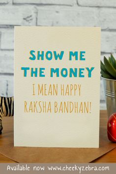 Funny rakhi and raksha bandhan cards to make your brohter laugh this year! We also have a limited number of rakhis which you can add to your order. #rakhicard #rakshabandhan Raksha Bandhan Cards, Raksha Bandhan Greetings, Rakhi Cards, Happy Rakshabandhan, Show Me The Money, Your Brother, Kraft Envelopes, Blank Cards, Card Making