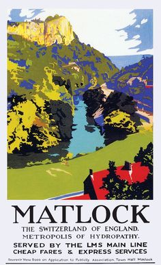 DERBYSHIRE Matlock, the Switzerland of England - Railway Posters7 Posters Uk, Train Posters, Railway Posters, Illustrations And Posters, Poster Prints, Cleveland, British Travel, Chicago, Derbyshire