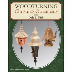 Woodturning Christmas Ornaments with Dale L. Nish Fox Chapel Publishing