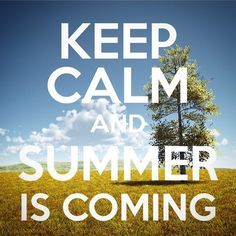 Keep Calm And Summer Is Coming Hazy Days #keepcalm #summer #season #nature