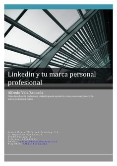 Linkedin y tu marca personal profeional by Alfredo Vela Zancada via Slideshare