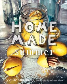 Home Made Summer (Yvette van Boven) - Fantastic book, with great recipies!!