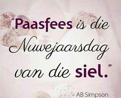 """""""Paasfees is die Nuwejaarsdag van die siel. Cool Words, Wise Words, Easter Scriptures, Rose Quotes, News 6, Joyce Meyer, Best Inspirational Quotes, King Of Kings, Afrikaans"""