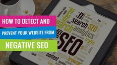 How To Detect And Prevent Your Website From Negative SEO