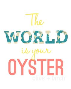 The World is Your Oyster Nursery Print by OliveandBirch on Etsy, $4.50