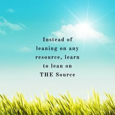 Learn to lean on THE Source