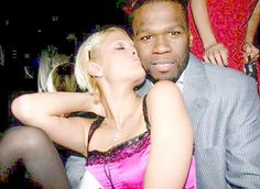 Paris hilton and 50 cent.