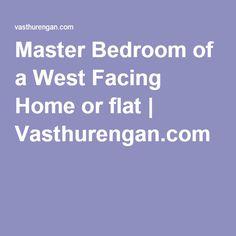 Master Bedroom of a West Facing Home or flat | Vasthurengan.com