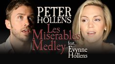 Les Miserables Medley - Peter Hollens feat. Evynne Hollens   He is amazing! check out his many great videos! It's worth it!:D