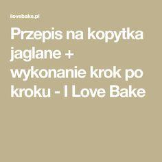 Przepis na kopytka jaglane + wykonanie krok po kroku - I Love Bake