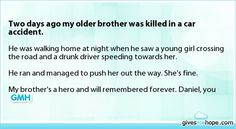 Two days ago my older brother was killed in a car accident.