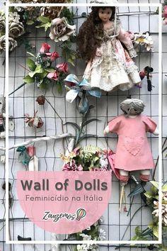 Wall of Dolls é uma intervenção artística composta por bonecas. A ideia é que ela sirva de reflexão quanto aos numerosos casos de feminicídio na Itália. #Dolls #Bonecas #Feminicidio #Italia