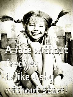 A Face Withour Freckles Is Like A Sky Without Stars | Pippi Longstockings | Astrid Lindgren