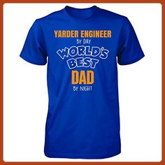 Yarder Engineer By Day Worlds Best Dad By Night Fathers Day - Unisex Tshirt - Careers professions shirts (*Partner-Link)