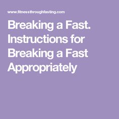 Breaking a Fast. Instructions for Breaking a Fast Appropriately
