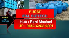 IPAL Sistem BIOFILTER | BIOTECH Septic Tank di JABAR | 0853-5252-0801