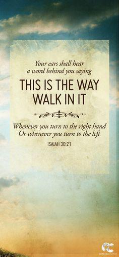"""Isaiah 30:21 """"Tes oreilles entendront une parole derrière toi, disant : """"Voici le chemin. Marchez-y"""", si vous devez aller à droite ou si vous devez aller à gauche."""""""