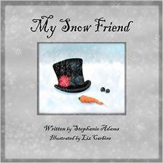 Amazon.com: My Snow Friend eBook: Stephanie Adams, Liz Carbine: Kindle Store
