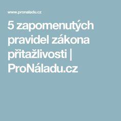 5 zapomenutých pravidel zákona přitažlivosti | ProNáladu.cz