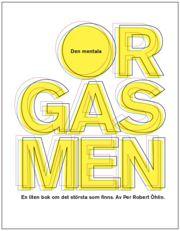 Den mentala orgasmen : en liten bok om det största som finns