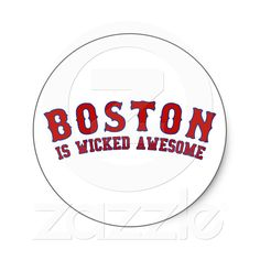 Boston is Wicked Awesome Stickers from Zazzle.com