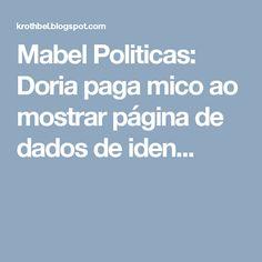 Mabel Politicas: Doria paga mico ao mostrar página de dados de iden...