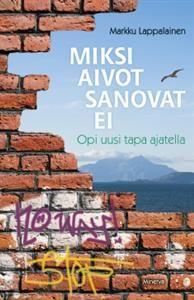 €10.60 Miksi aivot sanovat ei - opi uusi tapa ajatella Markku Lappalainen